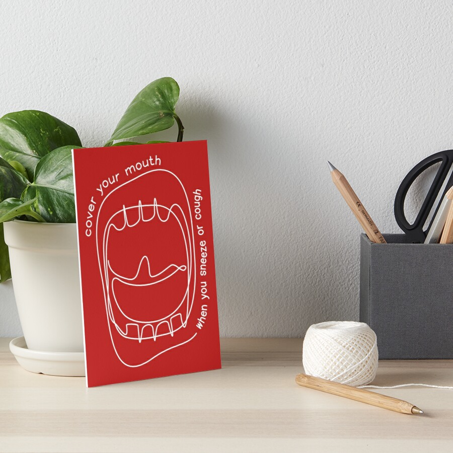 cover your mouth when you sneeze or cough Art Board Print