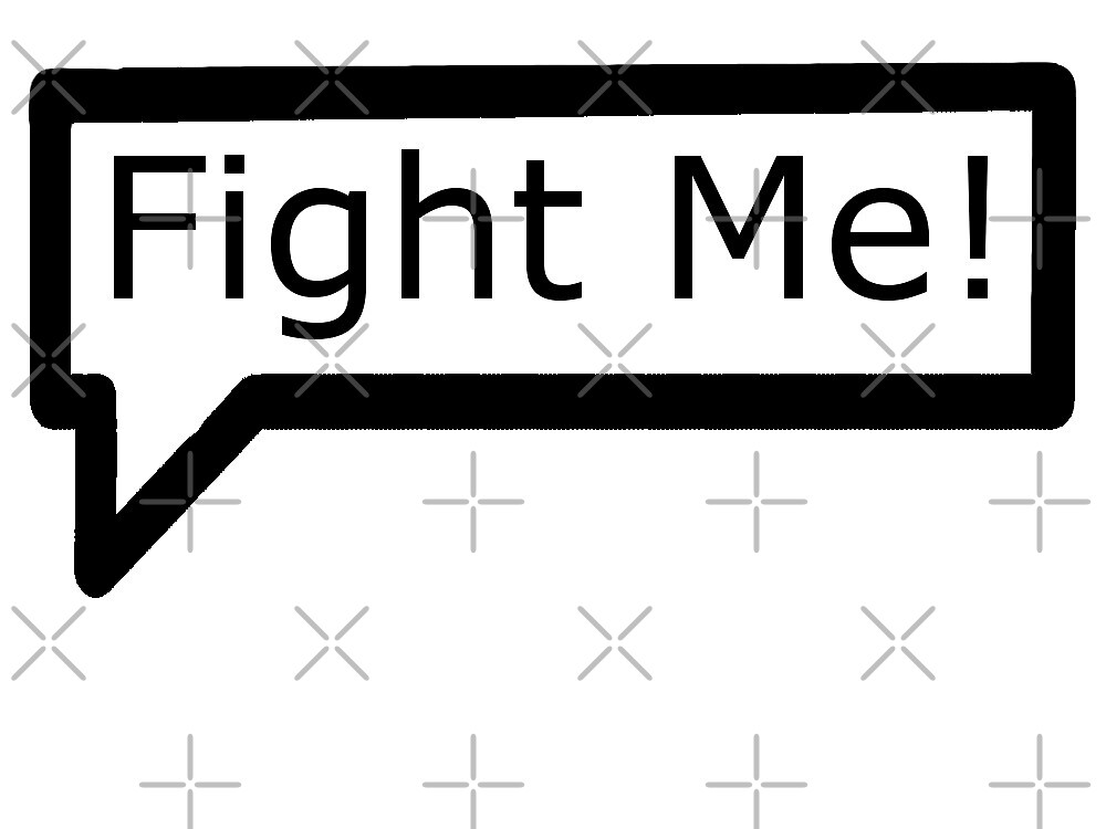 Fight Me Text by Agent-UK
