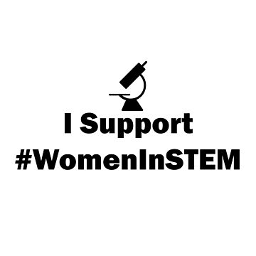 I Support Women In STEM by christopherda