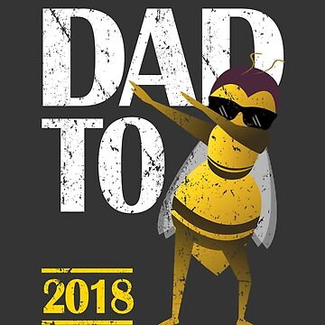 Dabbing Bee Funny Dad To Be 2018 T Shirt by TimeForTShirt