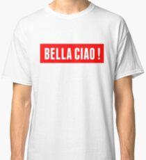 Casa De Papel- Bella Ciao! Classic T-Shirt