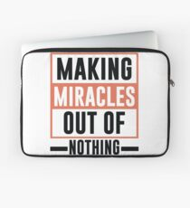 Making Miracles Out of Nothing - Novelty  Laptop Sleeve