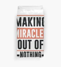 Making Miracles Out of Nothing - Novelty  Duvet Cover