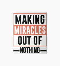 Making Miracles Out of Nothing - Novelty  Art Board