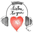 Listen to your heart by kimfleming