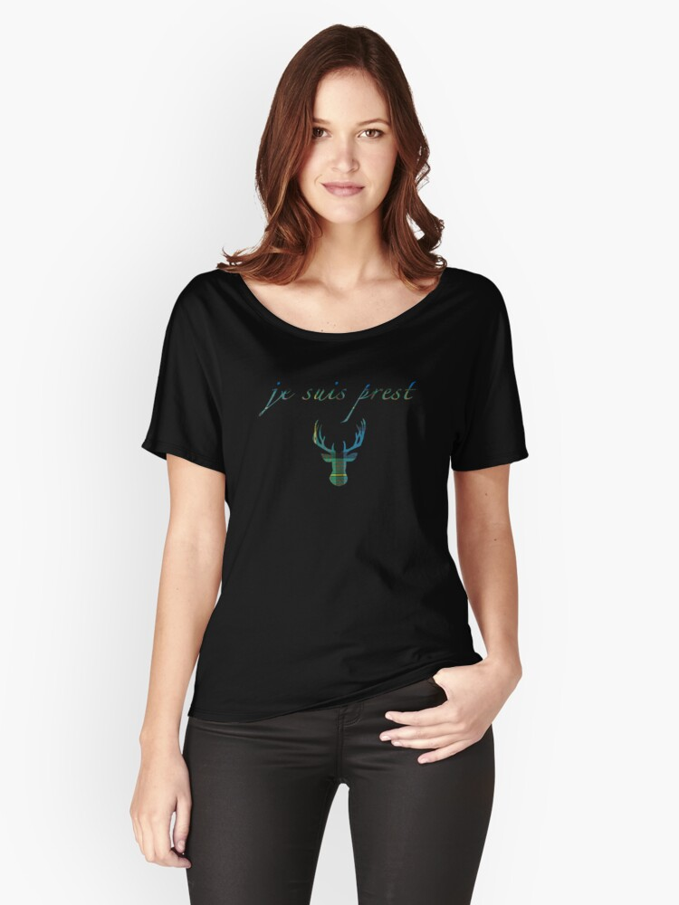 Je Suis Prest Outlander Inspired Women's Relaxed Fit T-Shirt Front