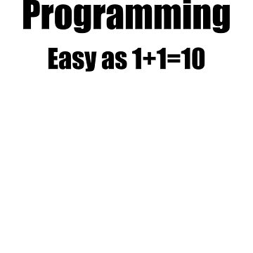 Programming binary joke by EncodedShirts