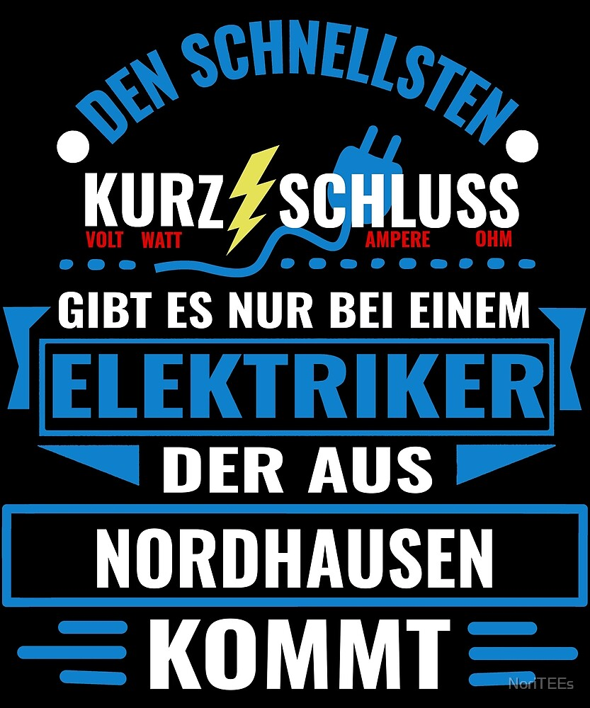 NORDHAUSEN - We have the best electricians, no one gets it so fast. by NoriTEEs