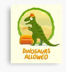 Dinosaurs allowed Canvas Print
