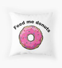 Love Donuts - Funny Feed Me Donuts Gift Floor Pillow
