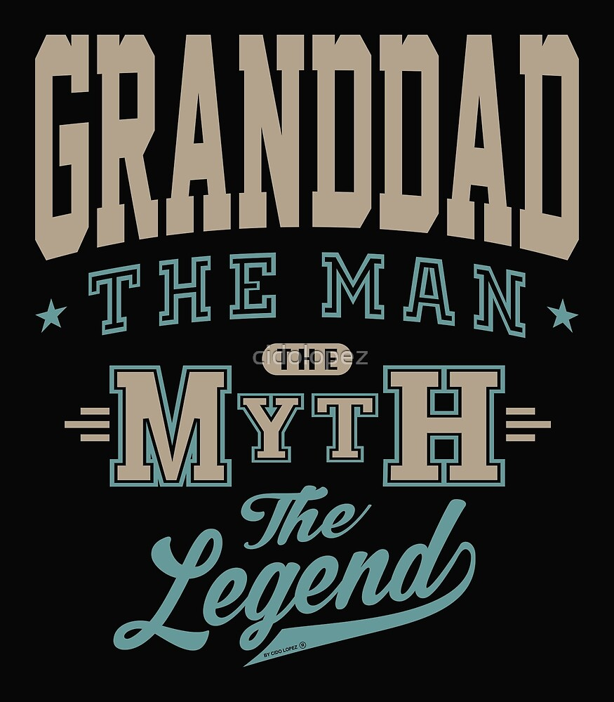 Granddad The Legend by cidolopez