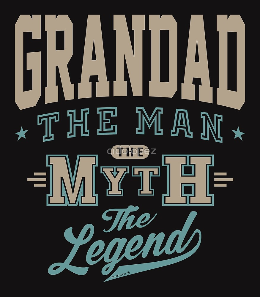 Grandad The Legend by cidolopez