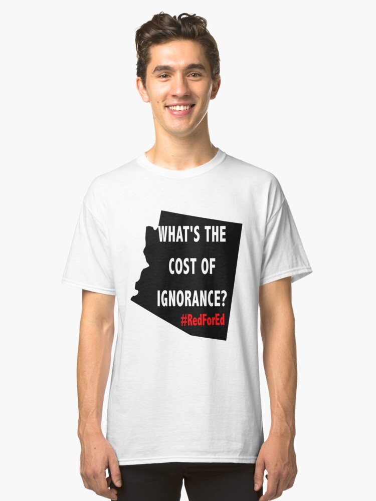 RedForEd What's The Cost Of Ignorance Classic T-Shirt Front