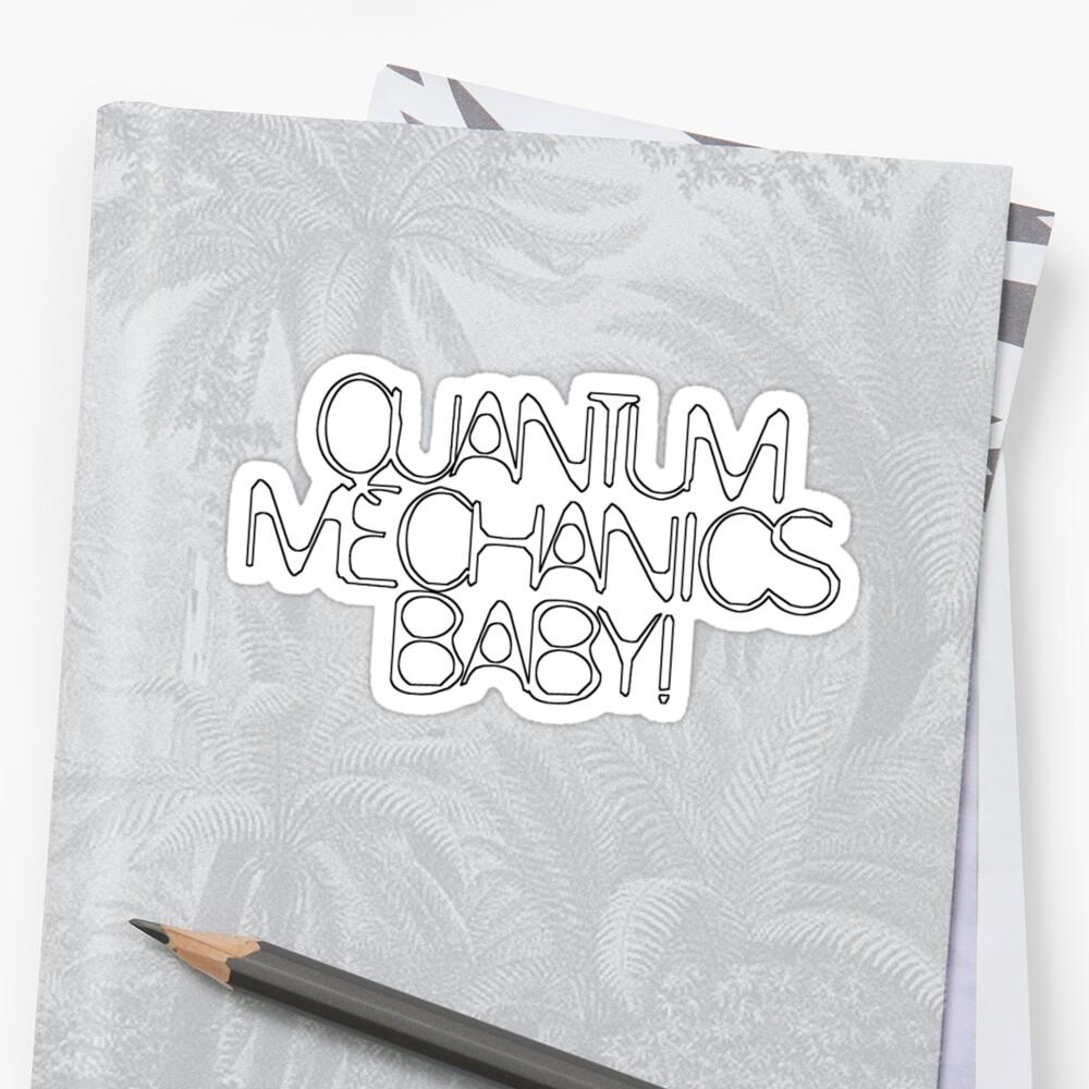 Quantum Mechanics, Baby! by eritor
