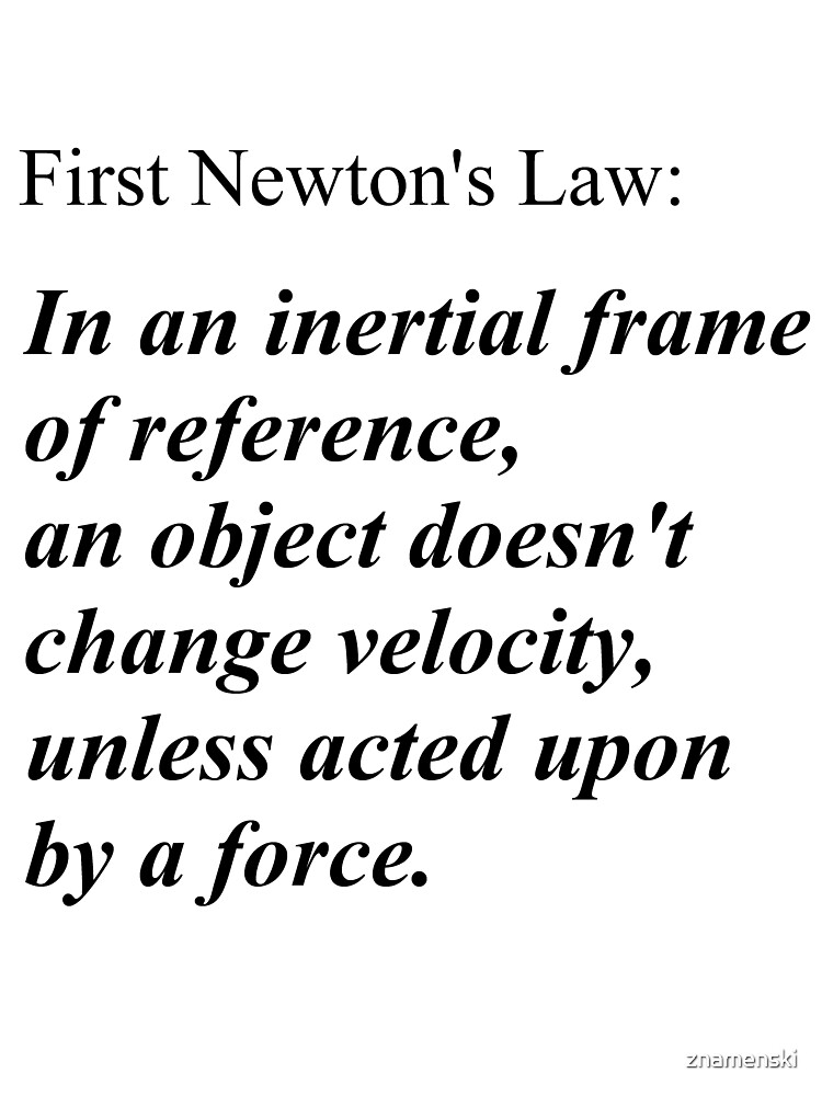 First Newton\'s Law: In an inertial frame of reference, an object ...