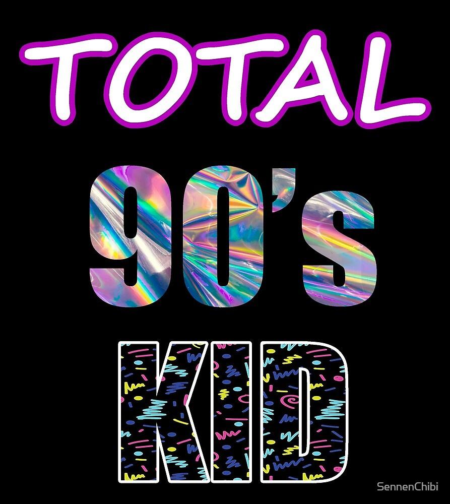 TOTAL 90's kid  by SennenChibi