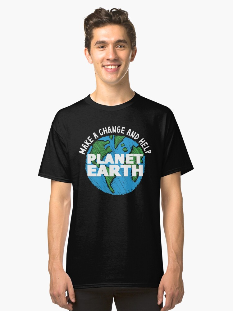 Earth Day Shirt, Earth Day 2018 Shirt, Earth Day 2018, Earth Day Tshirt, Earth Day T Shirt, Earth Day Tee, Earth Day Shirt Teacher Classic T-Shirt Front