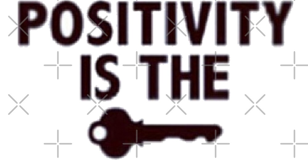 Positivity is the key to life and happiness by Desire-inspire