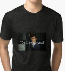 """Do I Know You?"" - Dr. Who (RQ) Tri-blend T-Shirt"