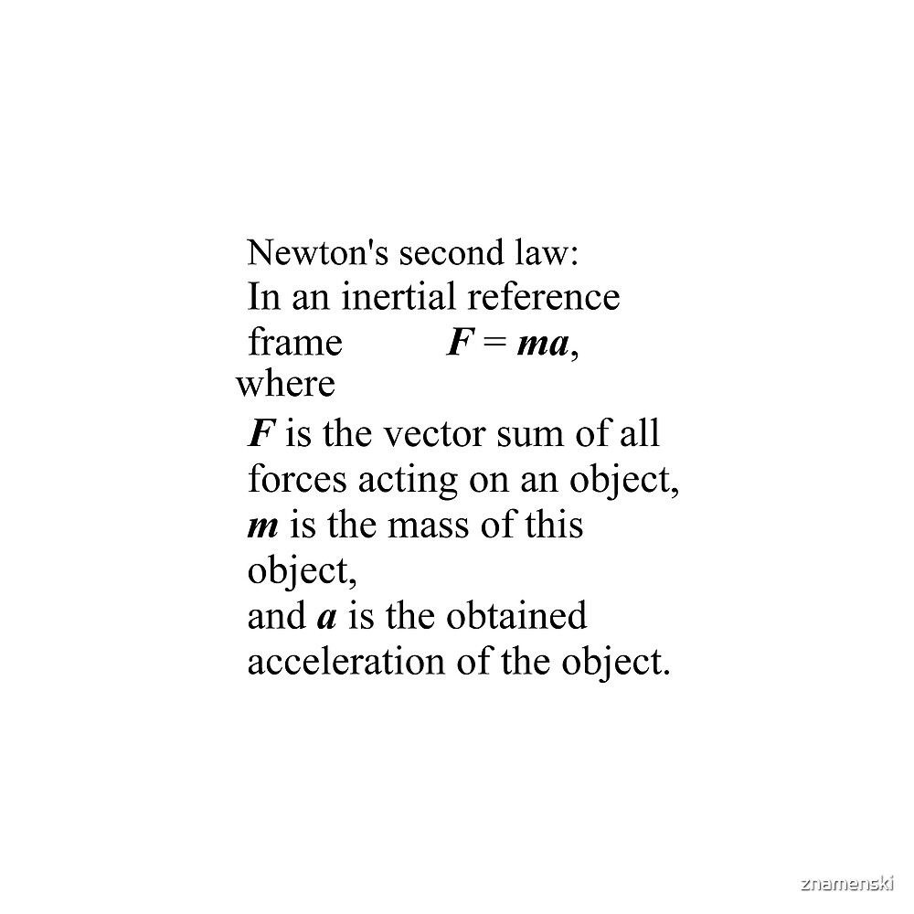Newton's second law: In an inertial reference frame F = ma by znamenski