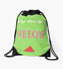 You're one in a melon Drawstring Bag