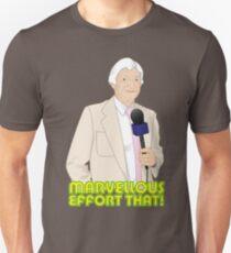 Marvellous Effort That! T-Shirt