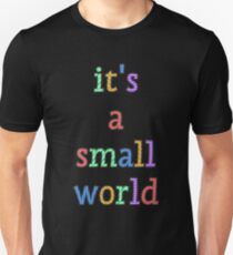 """it's a small world"" fun font Unisex T-Shirt"