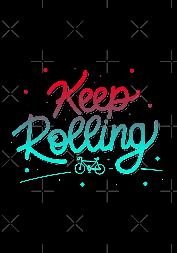 Keep Rolling by am2c