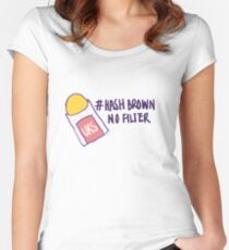 Hash Brown No Filter! Women's Fitted Scoop T-Shirt