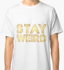 Stay Weird Light Typography  Classic T-Shirt