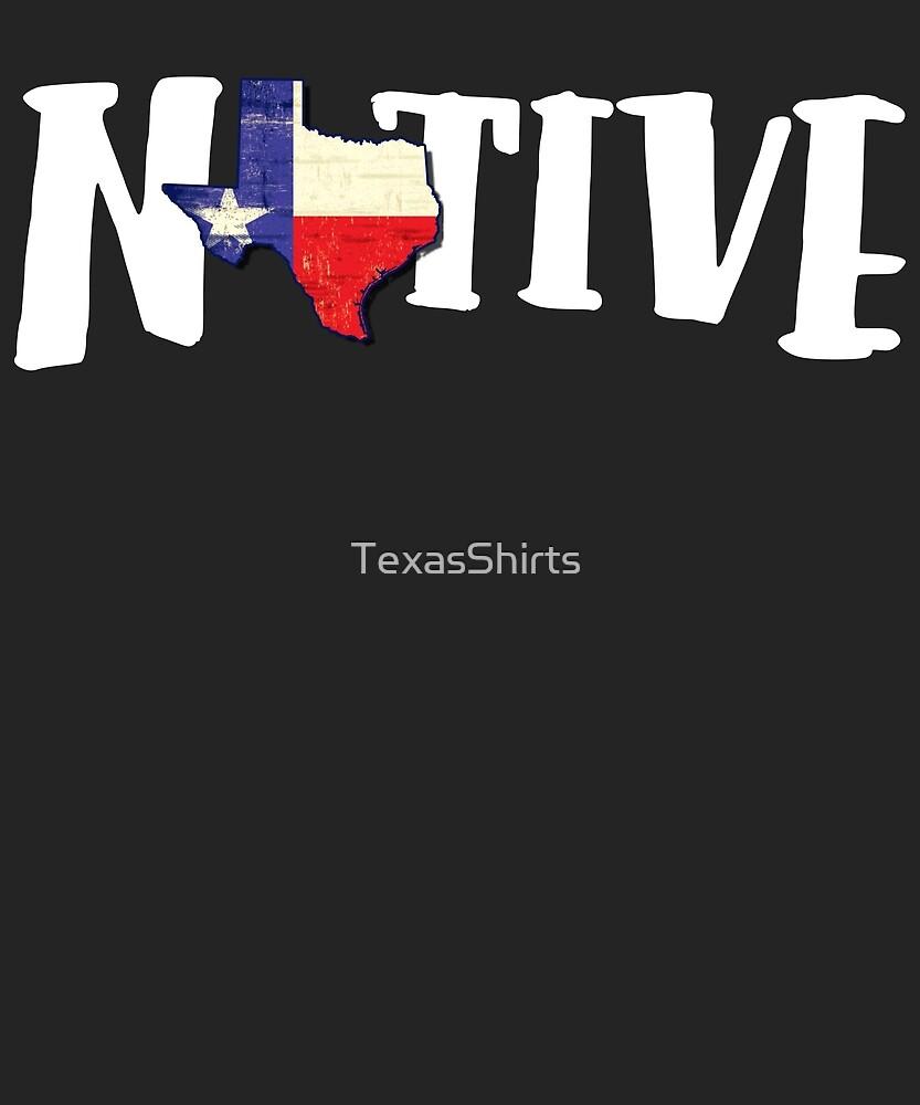 Native Texan Shirts by TexasShirts