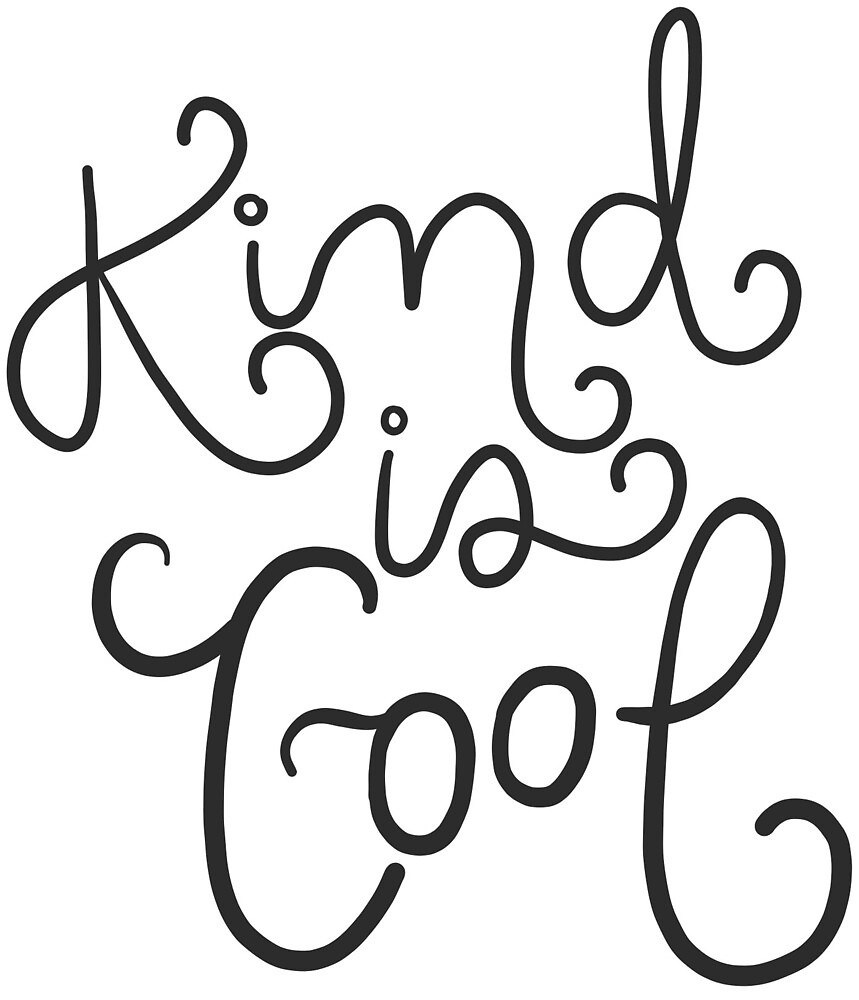 Kind is Cool by dblack13