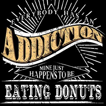 Addiction Is Eating Donuts Shirt Gift Funny Police T Shirt by shoppzee