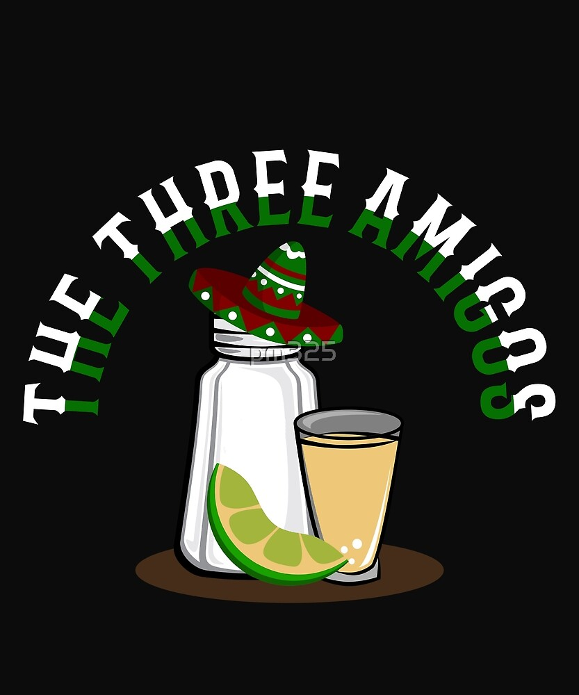 mexico tequila drinking three amigos  by pm325