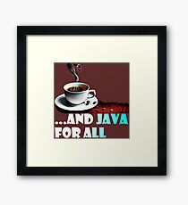 And Java For All Framed Print