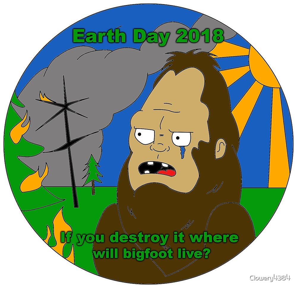 earth day crying bigfoot by Clowery4384