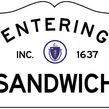 Entering Sandwich Massachusetts - Commonwealth of Massachusetts Road Sign - The Cape by NewNomads