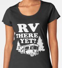 RV There Yet Women's Premium T-Shirt