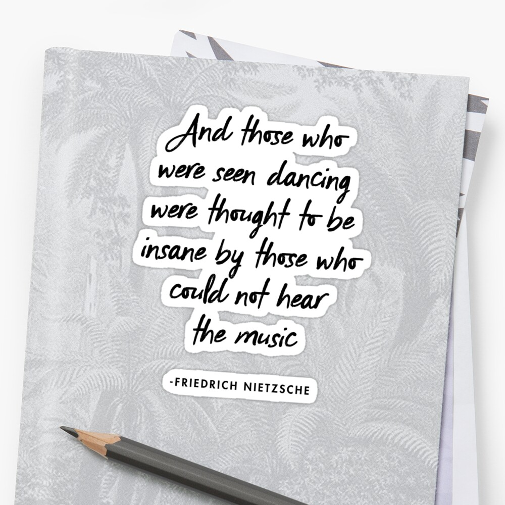 Nietzsche And Those Who Were Seen Dancing Stickers By Alanpun
