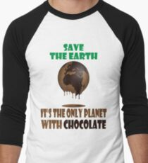 Save the Earth It's the Only Planet With Chocolate Funny Shirts saying Design BY WearYourPassion Men's Baseball ¾ T-Shirt