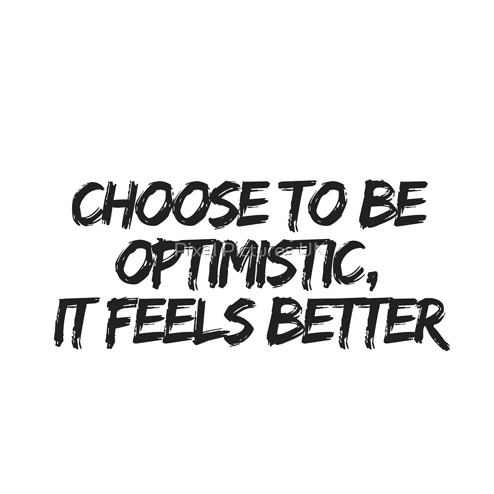 Choose to be optimistic.. by swrecordsuk