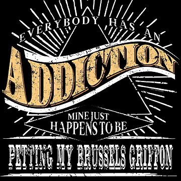 Addiction Is Brussels Griffon Shirt Gift Dog Lover Shirt by shoppzee