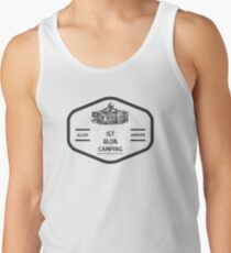 Alles andere ist bloß camping Tank Top