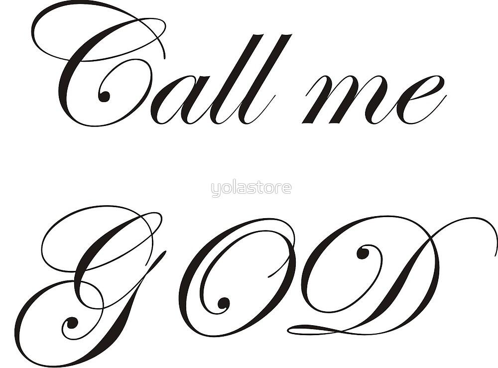 call me god by yolastore