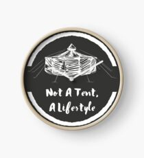 not a tent a lifestyle Clock