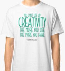 Inspiring Creativity Quote - Maya Angelou Classic T-Shirt