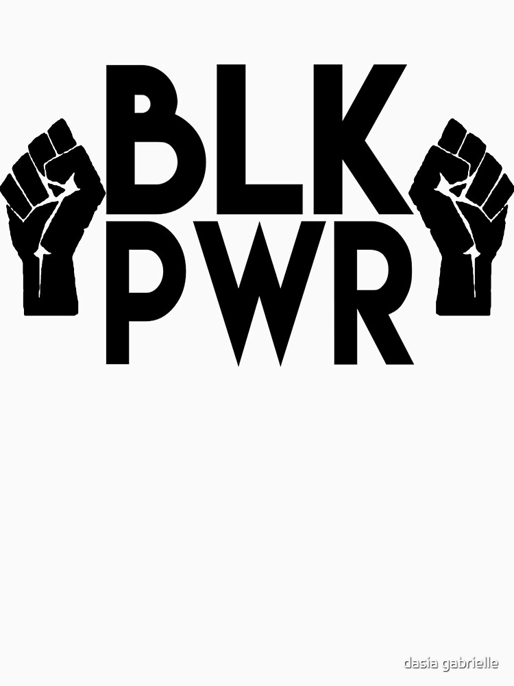 BLK PWR by dasiahines