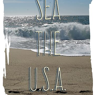 Sea the USA Travel Photo by mytshirtfort