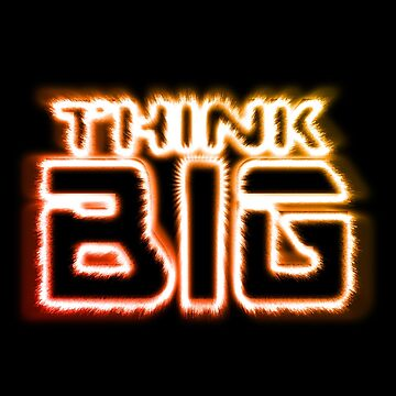 Think Big  by PunnyTees
