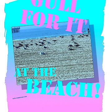 Gull for It Retro Beach Slogan by mytshirtfort